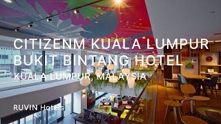 CitizenM Hotel Bukit Bintang Review | Kuala Lumpur [2020]