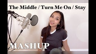 The Middle / Turn Me On / Stay (Mashup Cover) by Lina Frances