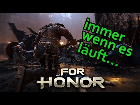 For Honor Gameplay German #13 - Immer wenn es gut läuft... - Lets Play For Honor