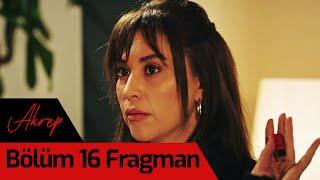 Akrep 16. Bölüm Fragman