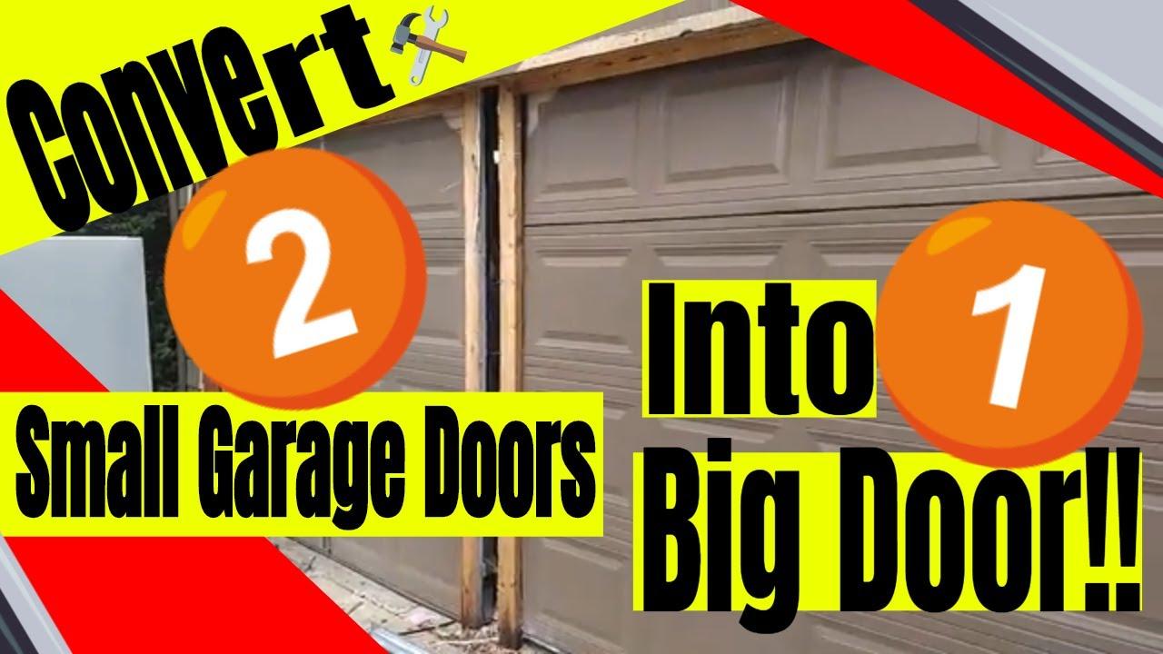Converting 2 Small Garage Doors To 1 Door