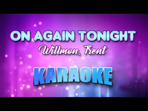 Willmon, Trent - On Again Tonight (Karaoke version with Lyrics)
