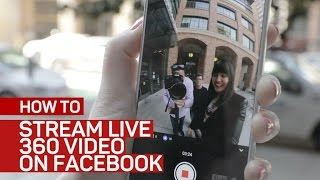 Stream live 360 video on Facebook