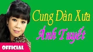 Cung Đàn Xưa - Ánh Tuyết [Official Audio]