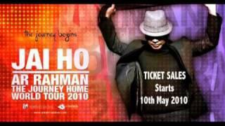 The Lebara Jai Ho AR Rahman - The journey Home World Tour 2010!