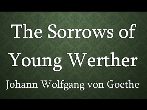 The Sorrows of Young Werther by Johann Wolfgang von Goethe (Book Reading, US English Female Voice)