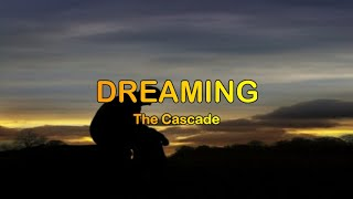 Dreaming - The Cascade