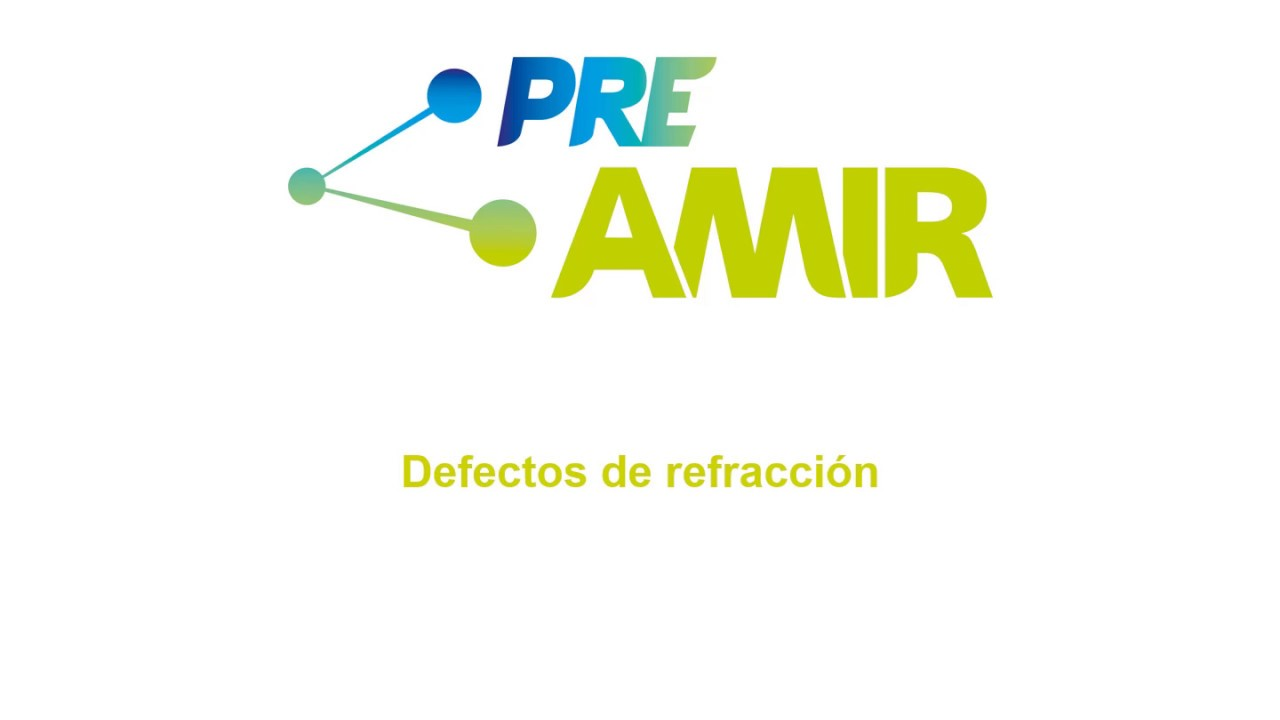 Vídeopildoras PreAMIR | Defectos de refracción
