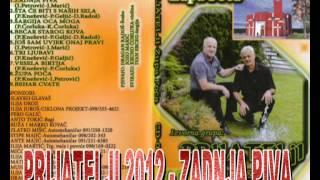 PRIJATELJI 2012(Jozo i Švabo) - ZADNJA PIVA - novo