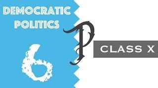 DEMOCRATIC POLITICS || Chapter-6 || CBSE || 10th Class