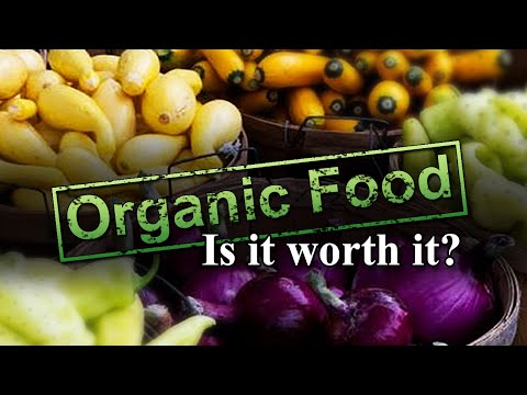 Organic Food: Is It Worth It?