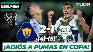Resumen y Goles | Pumas 2 (4) - (5) 1 Santos | Copa Mx - 8vos Vuelta | TUDN