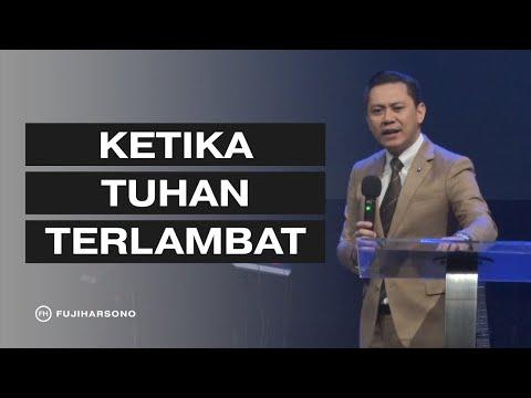 KETIKA TUHAN TERLAMBAT - Fuji Harsono - Official Kotbah