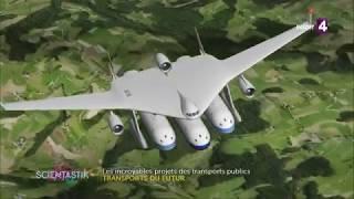 Scientastik Les transports du futur - Reportage complet VF/HD 16/09/2017