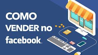 Como Vender pelo Facebook - Configure sua loja e venda pelo Facebook