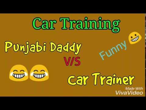 Funny Car Training   Punjabi daddy VS Car trainer  