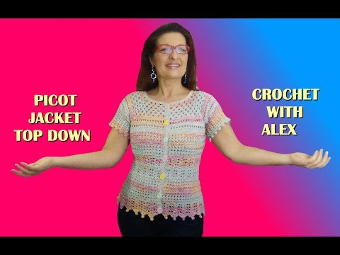 CROCHET TOP DOWN PICOT JACKET CARDIGAN any size tutorial
