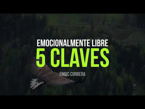 5 Claves para Ser Emocionalmente Libres