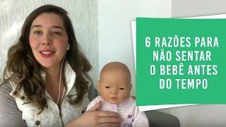 6 Razões para Não Sentar o Bebê antes do Tempo