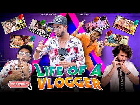 LIFE OF A VLOGGER ft. GoberZone | GAURAV ARORA