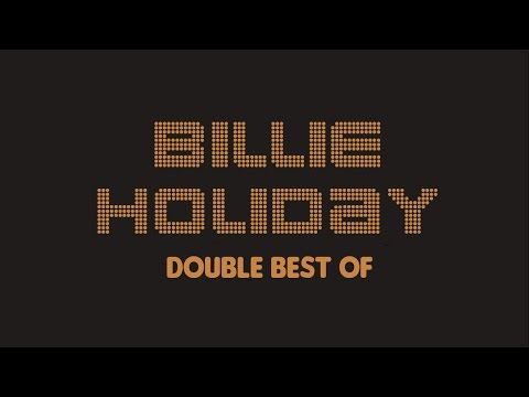Billie Holiday - Double Best Of (Full Album / Album Complet)