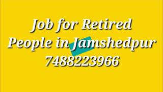 Retired in Jamshedpur