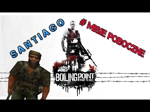 Boiling Point: Road To Hell #MisjePoboczne - Commandante Santiago [PARTYZANCI]