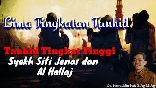 Ketauhidan Syekh Siti Jenar dan Al Hallaj Tingkat Tinggi_Ngaji Filsafat_Dr Fahruddin Faiz