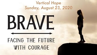 "St. Andrew's Community UMC Live Stream August 23, 2020 Brave Series: ""Vertical Hope"""