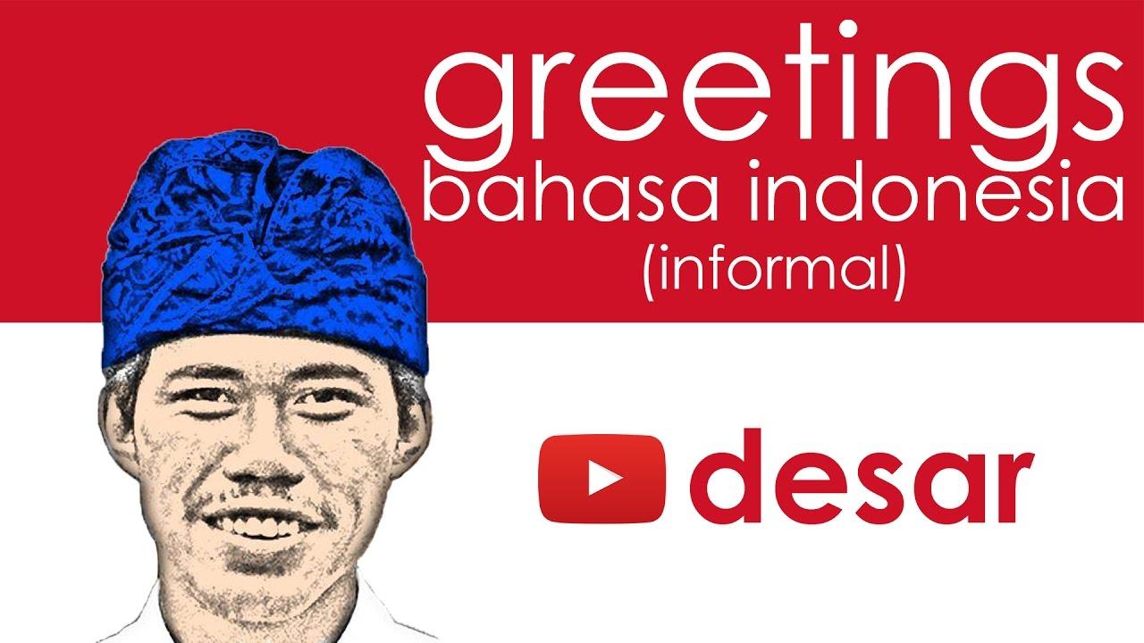 Informal greetings in bahasa indonesia youtube informal greetings in bahasa indonesia m4hsunfo