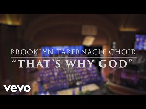 The Brooklyn Tabernacle Choir - That's Why God (Live Performance Video)