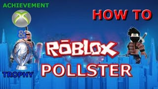 Roblox Achievement/Trophy How to (POLLSTER) Guide