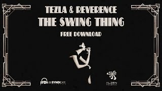 Tezla & Reverence - The Swing Thing (Original Mix) OFFICIAL VIDEO / FREE DOWNLOAD