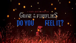 Do You Feel It? Grave of the Fireflies AMV