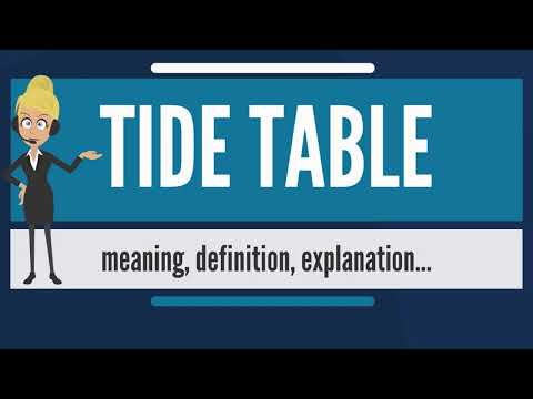 What is TIDE TABLE? What does TIDE TABLE mean? TIDE TABLE meaning, definition & explanation