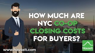How Much are NYC Co-op Closing Costs for Buyers? (2019) | Closing Cost Overview for NYC