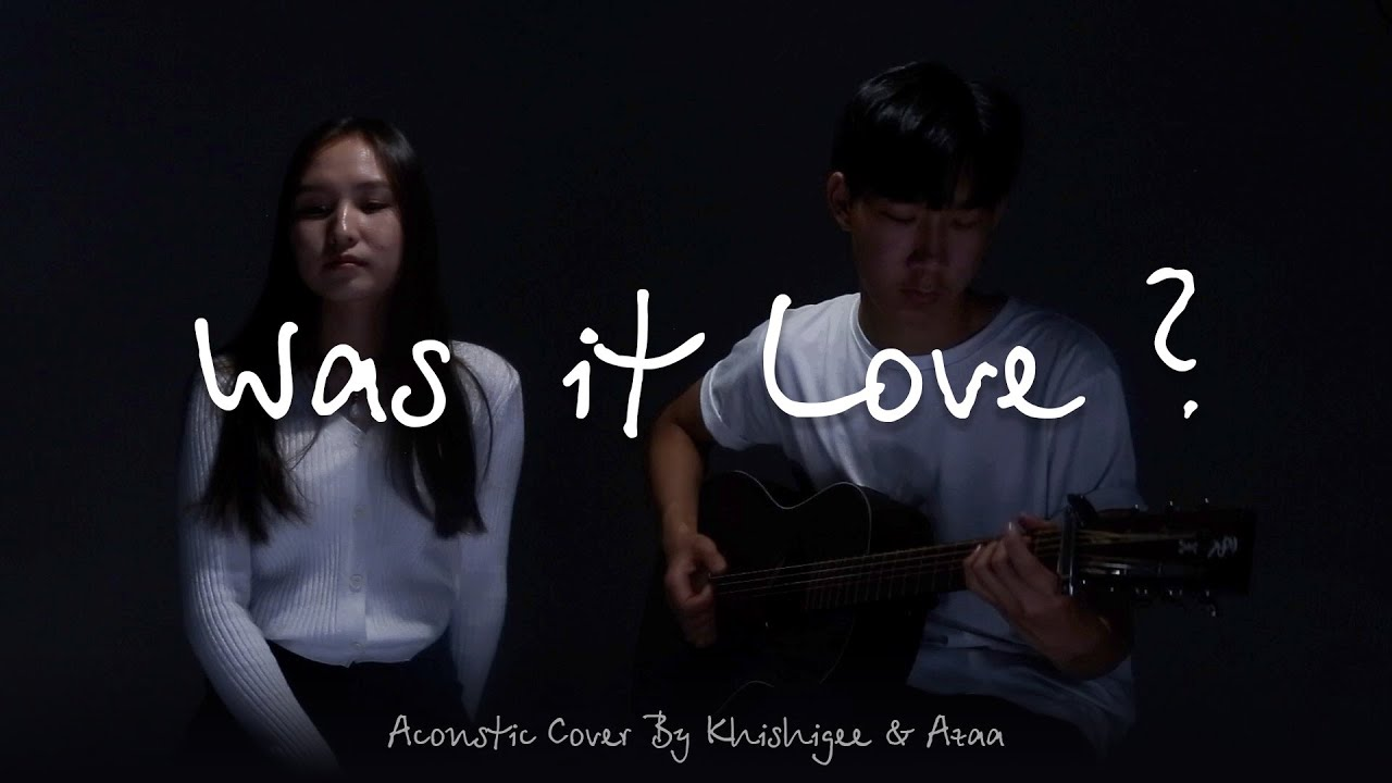 Download Was it Love -  Gvne & Xmo | Acoustic Cover by Khishigee & Azaa
