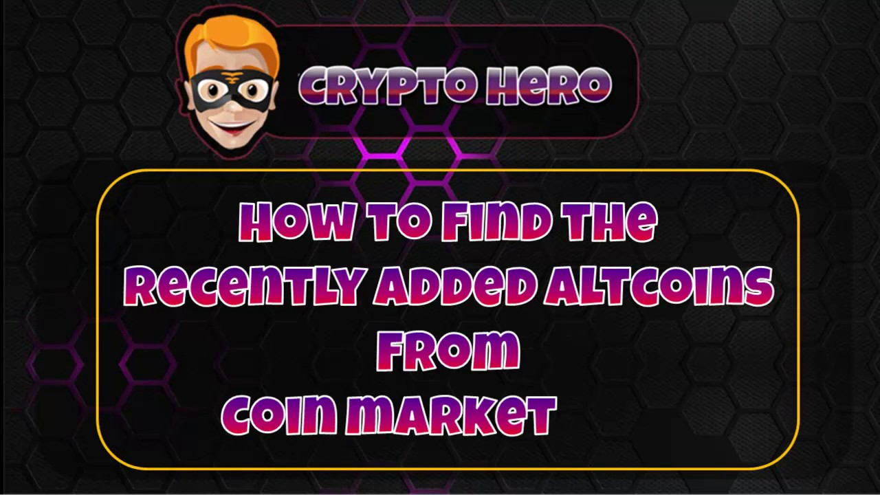 how to see recent added cryptocurrency on coinmarketcap