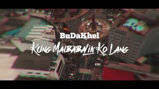 Gambar cover Kung Maibabalik Ko Lang - BuDaKhel (Official Lyric Video)