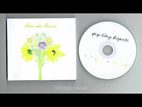 Banda Neira - Yang Patah Tumbuh, Yang Hilang Berganti ( full album )