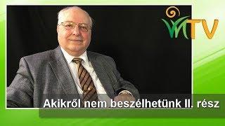Akikről nem beszélhetünk II. rész - Dr. Drábik János, Jakab István