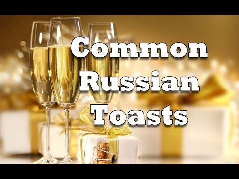Most Common Russian Drinking Toasts/Phrases [Russian for Beginners]
