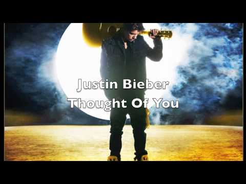 Justin Bieber - Thought of You HQ