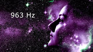 963 Hz Connect to Spirit Guides • Frequency of GODS • Meditation and Healing