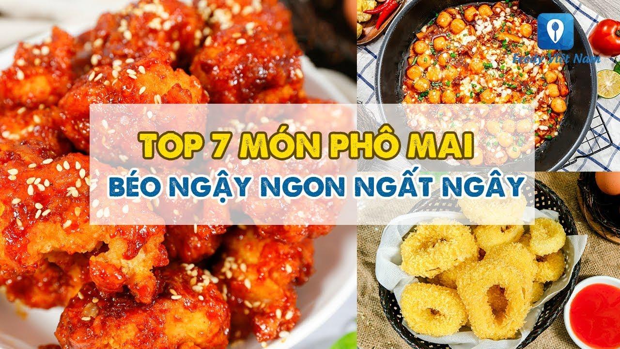 TOP 7 MÓN PHÔ MAI béo ngậy ngon ngất ngây | Feedy VN