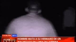 Hombre mata a su hermano de un machetazo en Loma de Cabrera