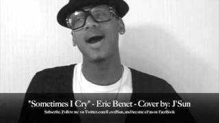 Sometimes I Cry - Eric benet - COVER by: J