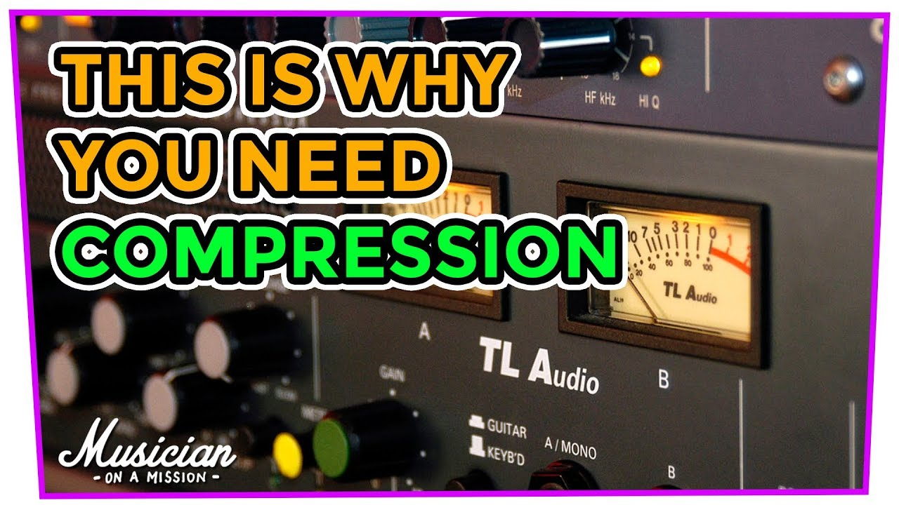 THIS IS WHY YOU NEED COMPRESSION | musicianonamission com - Mix School #30