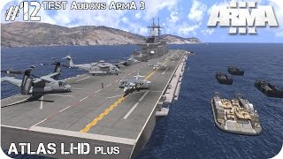 ARMA 3 PORTAAVIONES ATLAS LHD Plus TEST Nº 12 ADDONS ArmA 3 Gameplay Español 1080p HD