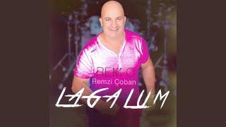 Provided to YouTube by Believe SAS Rem Co · Remzi Çoban Laga Lum ℗ ...